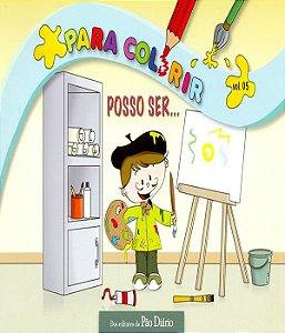 Para Colorir - Posso Ser? - Vol 05