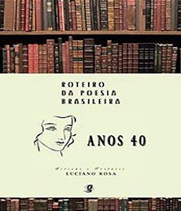Roteiro Da Poesia Brasileira - Anos 40