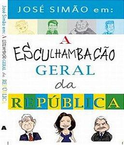 Jose Simao Em - A Esculhambacao Geral Da Republica