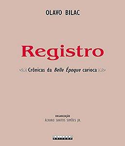 Registro - Cronicas Da Belle Epoque Carioca