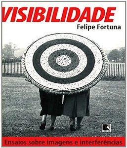 Visibilidade - Ensaio Sobre Imagens E Interferencias