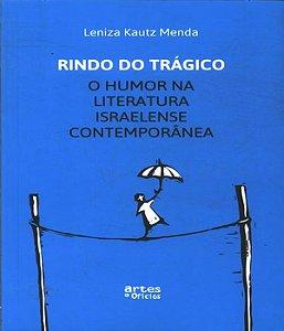 Rindo Do Tragico - O Humor Na Literatura Israelense Contemporanea