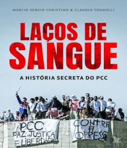 Lacos De Sangue - A Historia Secreta Do Pcc