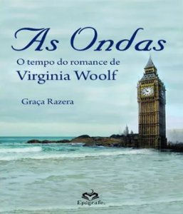 Ondas, As - O Tempo Do Romance De Virginia Wolf - 02 Ed
