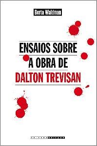 Ensaios Sobre A Obra De Dalton Trevisan