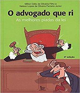 Advogado Que Ri - Melhores Piadas Da Lei - 05 Ed