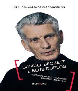Samuel Beckett E Seus Duplos - Espelhos, Abismos E Outras Vertigens Literárias