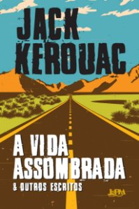 A VIDA ASSOMBRADA & OUTROS ESCRITOS