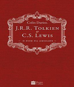 J. R. R. Tolkien E C. S. Lewis: O Dom Da Amizade