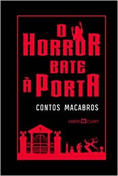 O Horror Bate À Porta: Contos Macabros