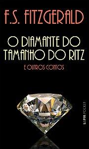 O Diamante Do Tamanho Do Ritz E Outros Contos