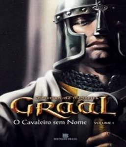Graal - O Cavaleiro Sem Nome - Vol 01