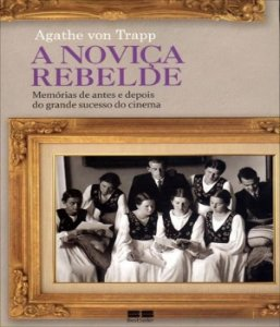 A Noviça Rebelde: Memórias De Antes E Depois: Memórias De Antes E Depois