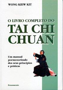 O Livro Completo Do Tai Chi Chuan: O Livro Completo Do Tai Chi Chuan