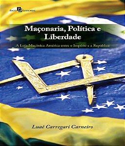 Maconaria, Politica E Liberdade