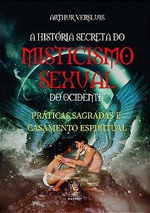 História Secreta Do Misticismo Sexual