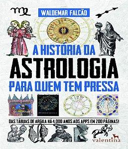 Historia Da Astrologia Para Quem Tem Pressa, A