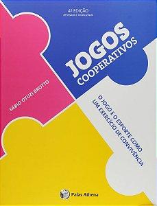 Jogos Cooperativos: O Jogo E O Esporte Como Um ExercÍcio De Convivência