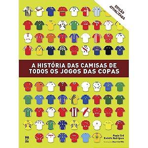 A História Das Camisas De Todos Os Jogos Das Copas
