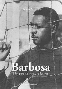 Barbosa: Um Gol Silencia O Brasil