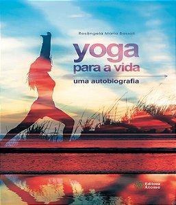 Yoga Para A Vida - Uma Autobiografia