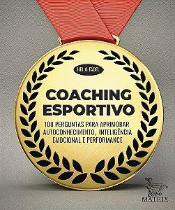 Coaching Esportivo: 100 Perguntas Para Aprimorar Autoconhecimento,inteligência Emocional E Performance