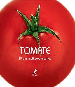 Tomate - 50 Das Melhores Receitas