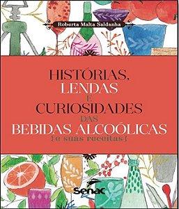 Historias, Lendas E Curiosidades Das Bebidas Alcoolicas E Suas Receitas