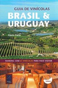 Guia De VinÍcolas: Brasil E Uruguay