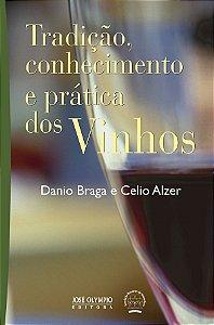 Tradição, Conhecimento E Prática Dos Vinhos