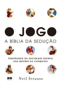 Jogo, O - A Biblia Da Seducao