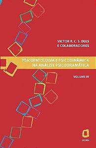 Psicopatologia E Psicodinâmica Na Análise Psicodramática - Volume Iv