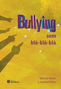 Bullying Sem Bla-bla-bla
