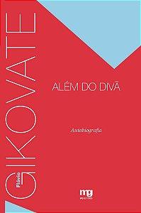 Gikovate Além Do Divã: Autobiografia
