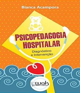 Psicopedagogia Hospitalar - Diagnostico E Intervencao