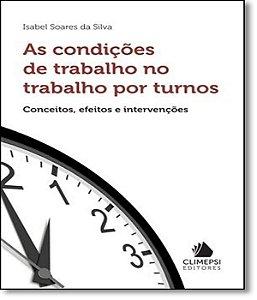CONDICOES DE TRABALHO NO TRABALHO POR TURNOS, AS