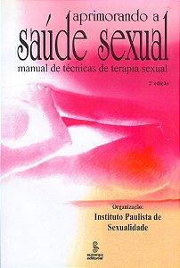 Aprimorando A Saude Sexual: Manual De Técnicas De Terapia Sexual