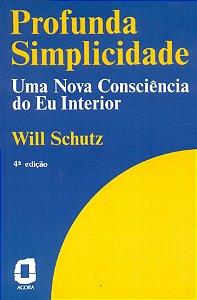 Profunda Simplicidade: Uma Consciência Do Eu Interior
