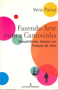 Fazendo Arte Com A Camisinha: Sexualidades Jovens Em Tempos De Aids