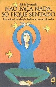 Não Faça Nada, Só Fique Sentado: Um Retiro De Meditação Budista Ao Alcance De Todos