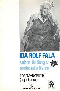 Ida Rolf Fala: Sobre Rolfing E Realidade FÍsica