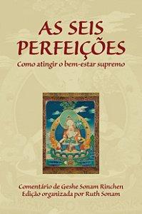 As Seis Perfeições: Como Atingir O Bem-estar Supremo