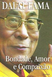 Bondade, Amor E Compaixão: Bondade, Amor E Compaixão