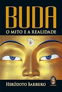 Buda: O Mito E A Realidade