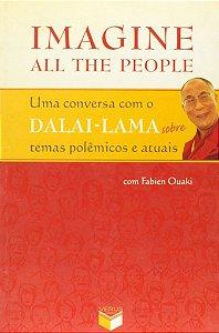 Imagine all the people; uma conversa com o DALAI-LAMA sobre temas polêmicos e atuais