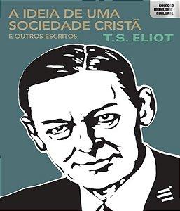 IDEIA DE UMA SOCIEDADE CRISTA E OUTROS ESCRITOS