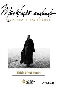 Meditação Andando: Guia Para A Paz Interior