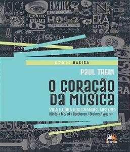 Coracao Da Musica, O - Vida E Obra Dos Grandes Mestres