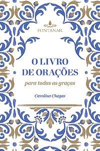 O Livro De Orações Para Todas As Graças