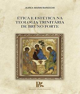 Etica E Estetica Na Teologia Trinitaria De Bruno Forte